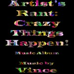 The Artist's Rant: Crazy Things Happen Book Music Cover (Front)